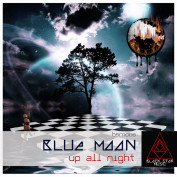 Blue Moon – Up all night